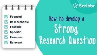 How to Develop a STŔONG Research Question | Scribbr 🎓