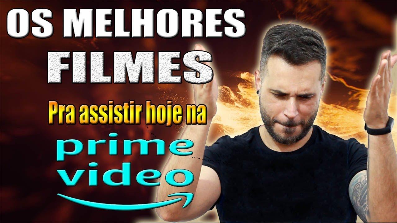 Download OS MELHORES FILMES DA AMAZON PRIME pra VER HOJE