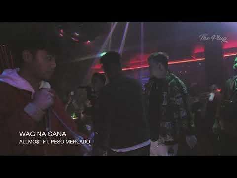 ALLMO$T -  WAG NA SANA FT.  PESO MERCADO (Live Performance @ QC)