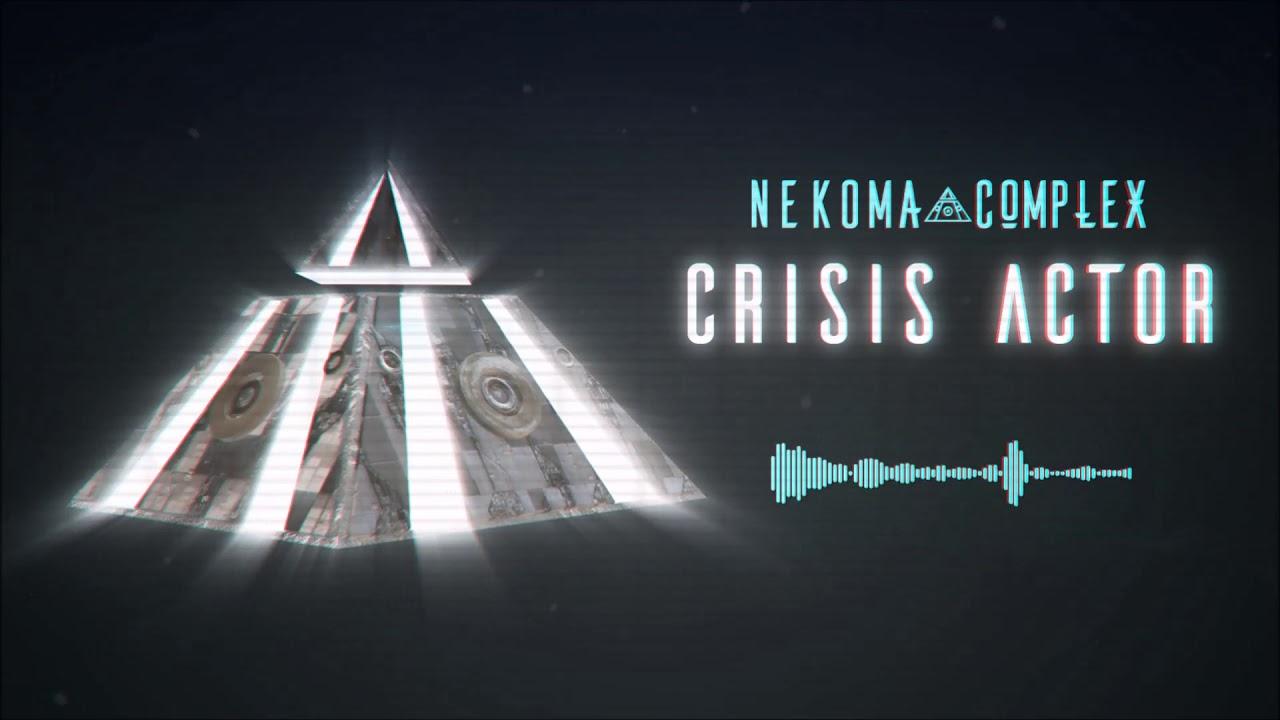 Nekoma Complex - Crisis Actor [Exclusive Premiere]