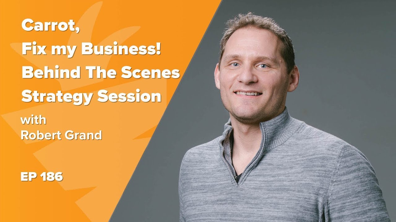 Carrot, Fix my Business! Behind The Scenes Strategy Session w/ Real Estate Investor Robert Grand
