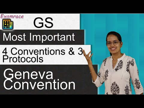 Geneva Convention - 4 Conventions And 3 Protocols (Most Important For GS)