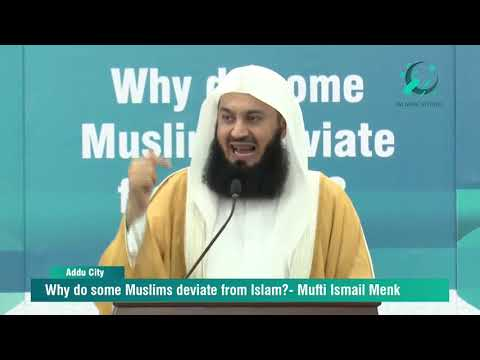 Why some Muslims deviate? - Mufti Menk