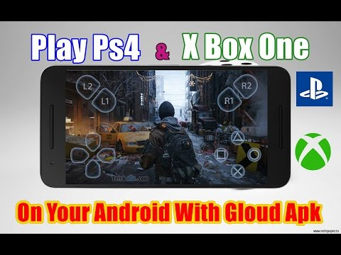 Play PS4 & XBOX ONE GAMES On Android | Using Gloud Mod APK