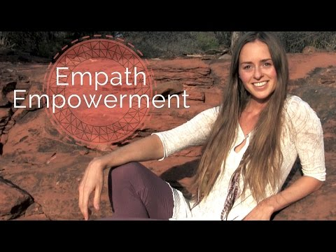 EMPATH EMPOWERMENT & HIGHLY SENSITIVE PEOPLE - YOUR EXTRASENSORY SUPERPOWER