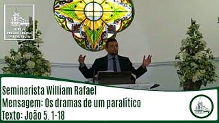 Os dramas de um paralítico | Seminarista William Rafael | IPBV