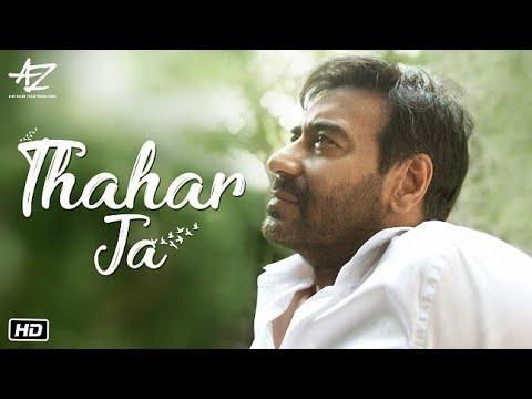Thahar Ja | Ajay Devgn | Mehul Vyas, Kriti Killedar, Anil Verma | Ajay Devgn FFilms