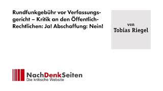 Rundfunkgebühr vor Verfassungsgericht – Kritik an den Öffentlich Rechtlichen Ja! Abschaffung Nein!
