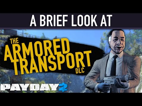 A brief look at The Armored Transport DLC. [PAYDAY 2]