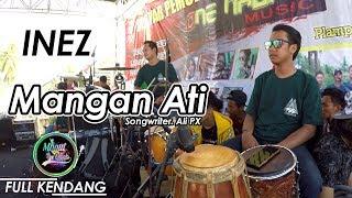 Inez - Mangan Ati | FULL KENDANG | FERI KENDANG | ONE NADA Live PBB