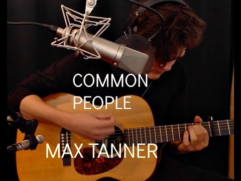Common People Pulp acoustic   Max Tanner