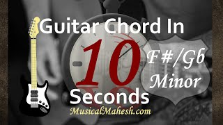 learn guitar chords in 10 seconds: how to play f#/gb minor chord on guitar(beginners/basic tutorial)