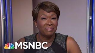 Joy Reid on What Donald Trump Voters 'Won'   AM Joy   MSNBC