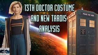 Thirteenth Doctor Costume and TARDIS Analysis