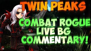 ♣ Sensus | WoW Combat Rogue PvP | Twin Peaks BG Live Commentary! (WoW WoD Rogue PvP) Patch 6.0.3
