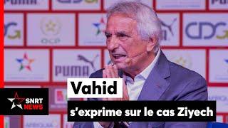Vahid, sur le cas de Ziyech: