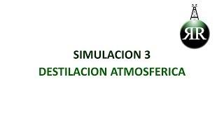 Refining Review: Simulación 3, Destilación Atmosférica