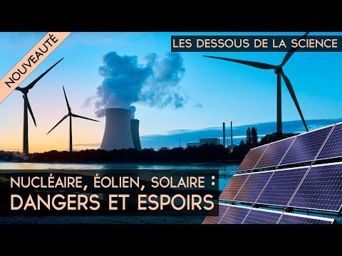 Les Dessous de la Science - Nucléaire, éolien, solaire : dangers et espoirs