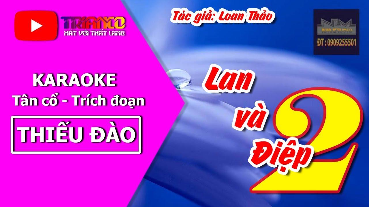Karaoke Trích đoạn Lan và Điệp 2 - Thiếu đào - Hong Michael