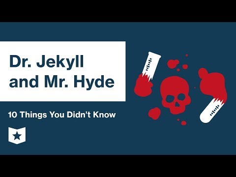 Dr. Jekyll and Mr. Hyde by Robert Louis Stevenson | 10 Things You Didn't Know