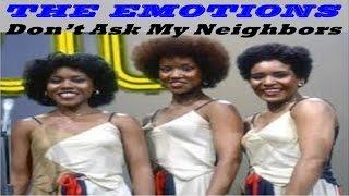 THE EMOTIONS - Don't Ask My Neighbors (TRADUÇÃO)