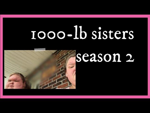 1000 lb Sisters Season 2 TLC   Amy Slaton   Tammy Slaton