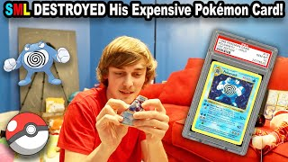 SML DESTROYED His Expensive Pokemon Card!
