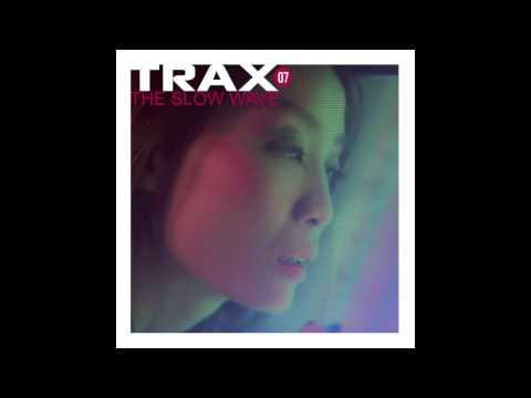 Trax 7 - The Slow Wave - Cosmonaut -- One Dancefloor Rio Lobotomy Remix