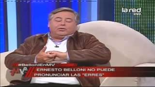 """Ernesto Belloni, un referente del humor: No puede escuchar las letras """"ERRES"""""""