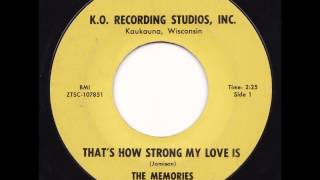 The Memories - That's How Strong My Love Is