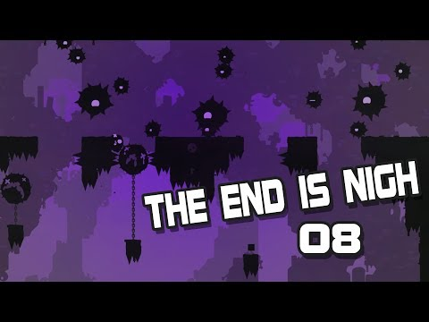 The End is Nigh - 08 - C'est Douloureux. (Gloom)