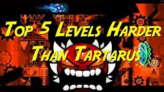 Top 5 Levels Harder Than Tartarus |Geometry Dash