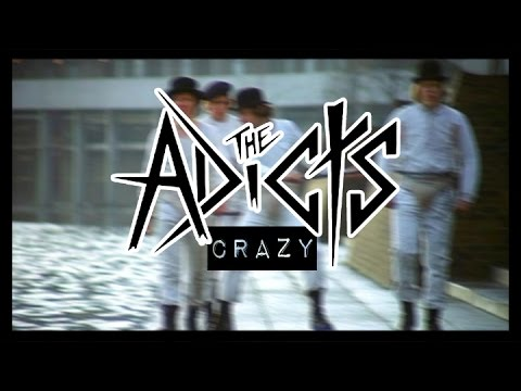 the adicts crazy