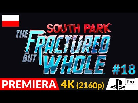 SOUTH PARK: The Fractured But Whole PL 👌 odc.18 (#18) 👈 Pods