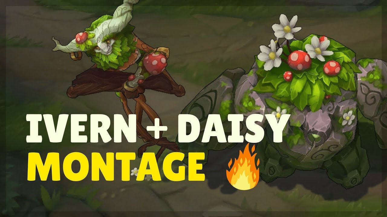 Why Always Daisy Ivern And Daisy Montage 2018 League Of Legends