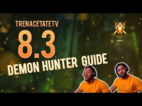 8.3 Demon Hunter PvP BFA Guide | By The Highest DH In The World
