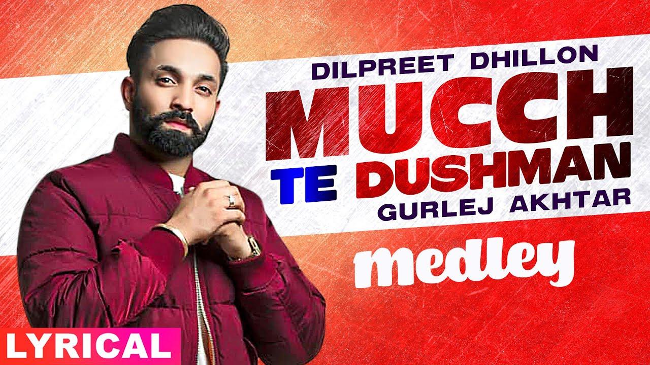 Mucch Te Dushman (Lyrical) | Dilpreet Dhillon | Gurlej Akhtar | Desi Crew | Latest Punjabi Song 2020