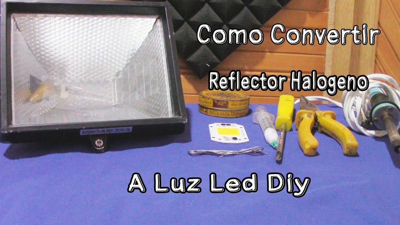 Explicado Tutorial Halógeno Led Como Bien Reflector a de Diy Cambiar Luz Luz XwOZiTkuP