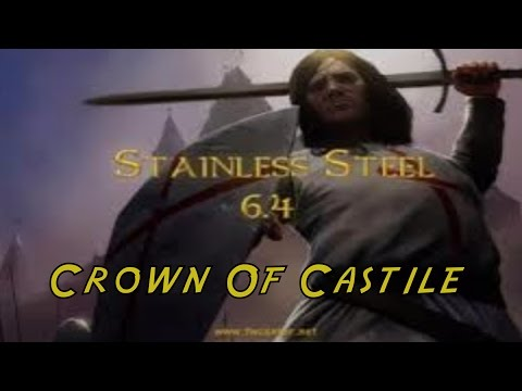 Stainless Steel (6.4)- Medieval 2 Total War- Crown of Castile part 1