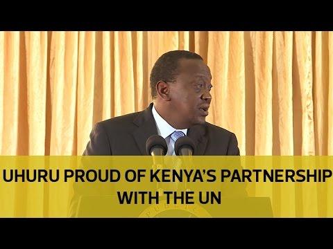 Uhuru proud of Kenya's partnership with the UN