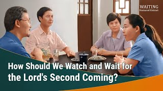"Gospel Movie Clip ""Waiting"" (1) - How Should We Watch and Wait for the Lord's Second Coming?"