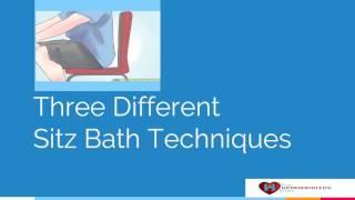 Sitz Bath - Easiest Way to Cure Hemorrhoids