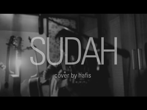 SUDAH - Ahmad Dhani - Cover by Hafis