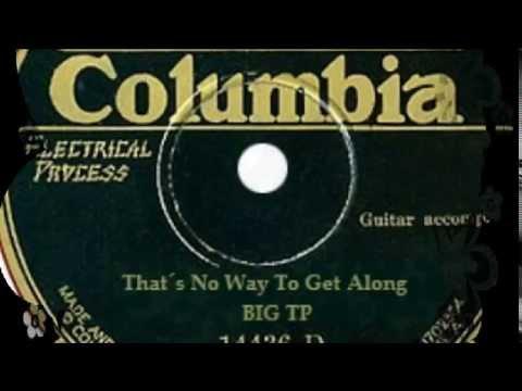 Big TP - That´s No Way To get Along ( Rev. Robert Wilkins )