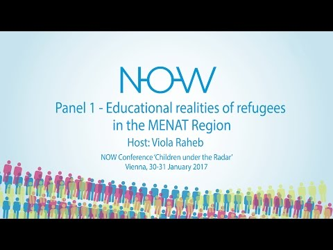 NOW 2017 - Panel 1 - Educational realities of refugees in the MENAT Region