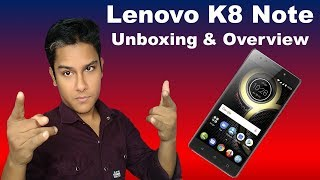 Lenovo K8 Note Unboxing and Overview | Best Smartphone Under 8000 in 2018 [Hindi]