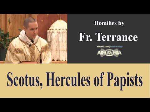 John Dun Scotus - Hercules of Papists - Nov 08 - Homily - Fr Terrance