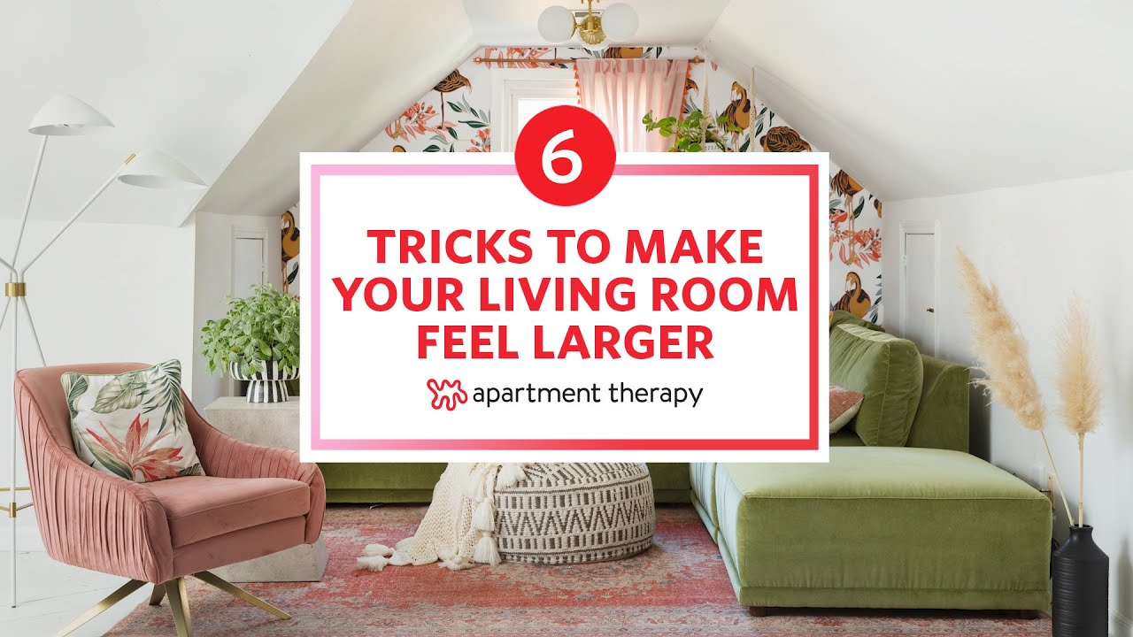6 Tricks To Make Your Living Room Feel Larger | Apartment Therapy