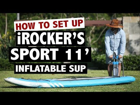 How to Set Up the iROCKER SPORT 11' (2019 Inflatable SUP)