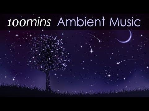 ★100 mins★ Ambient Music: Calming rhythms for work, study, relax, Meditation, sleep and yoga